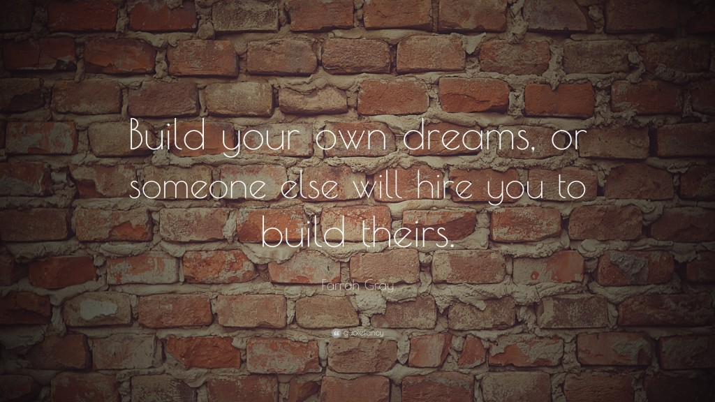 718-Farrah-Gray-Quote-Build-your-own-dreams-or-someone-else-will-hire